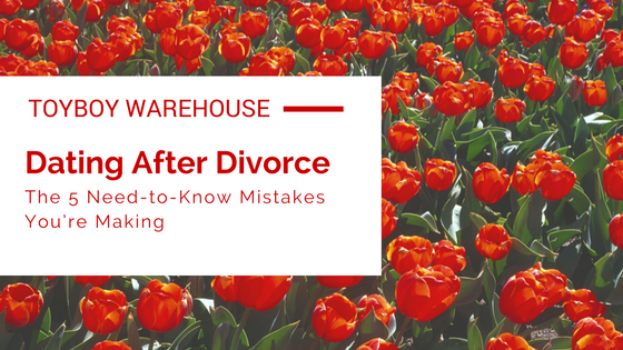 Dating mistakes after divorce