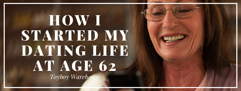 How I Started My Dating Life At Age 62