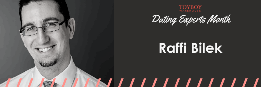 An Interview with Raffi Bilek – Dating Experts Month