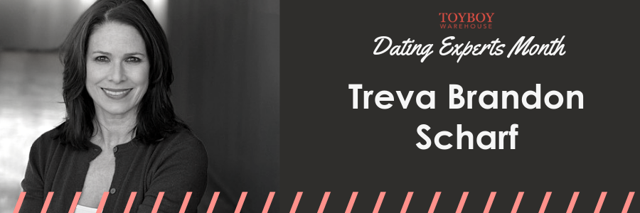 An Interview with  Treva Brandon Scharf – Dating Experts Month