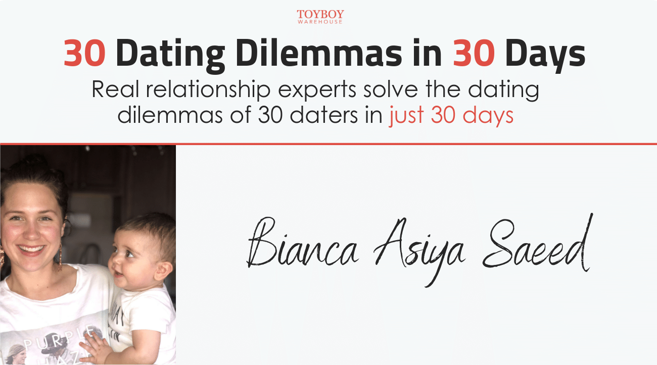 30 Dating Dilemmas in 30 Days – Bianca Asiya Saeed