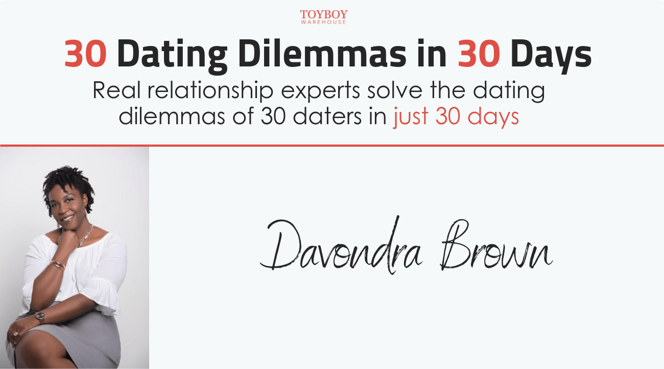 30 Dating Dilemmas in 30 Days – Davondra Brown