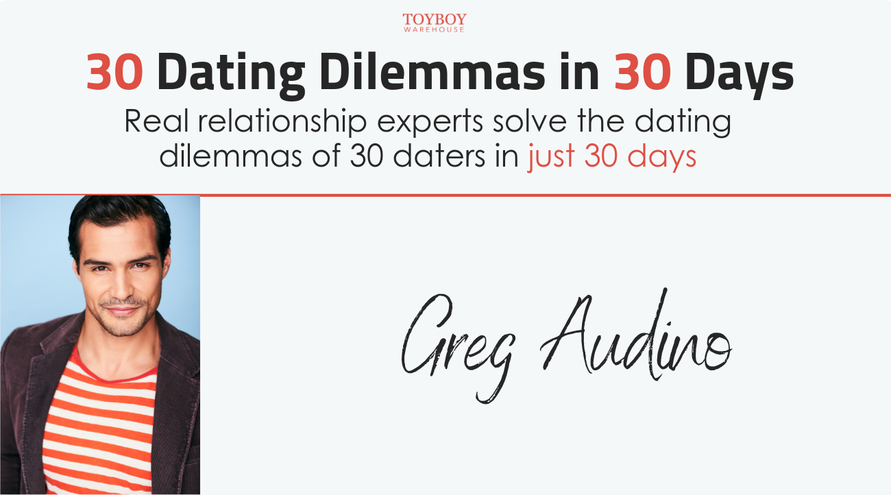 30 Dating Dilemmas in 30 Days – Greg Audino