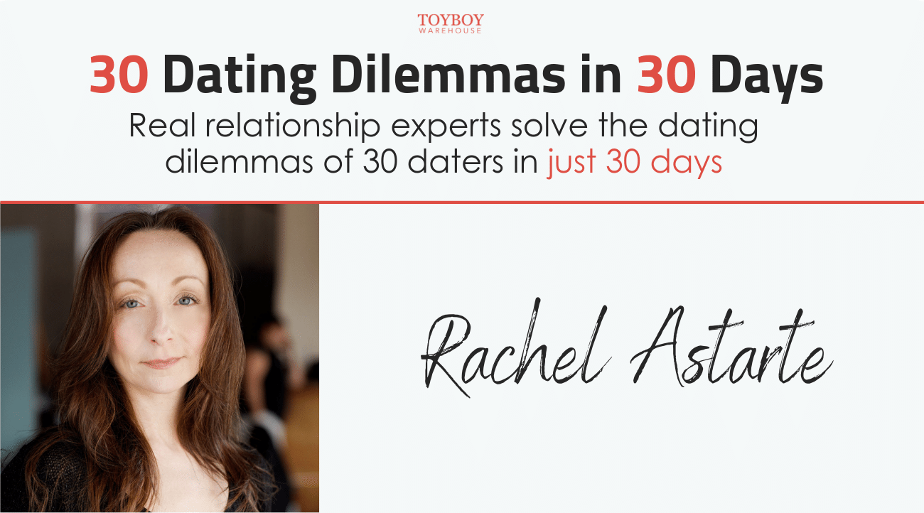 30 Dating Dilemmas in 30 Days – Rachel Astarte