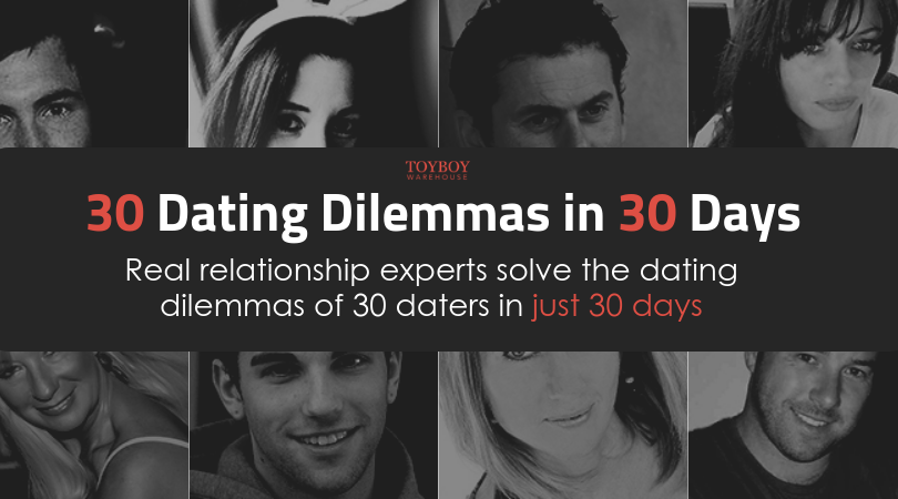 30 Dating Dilemmas in 30 Days – Part 1