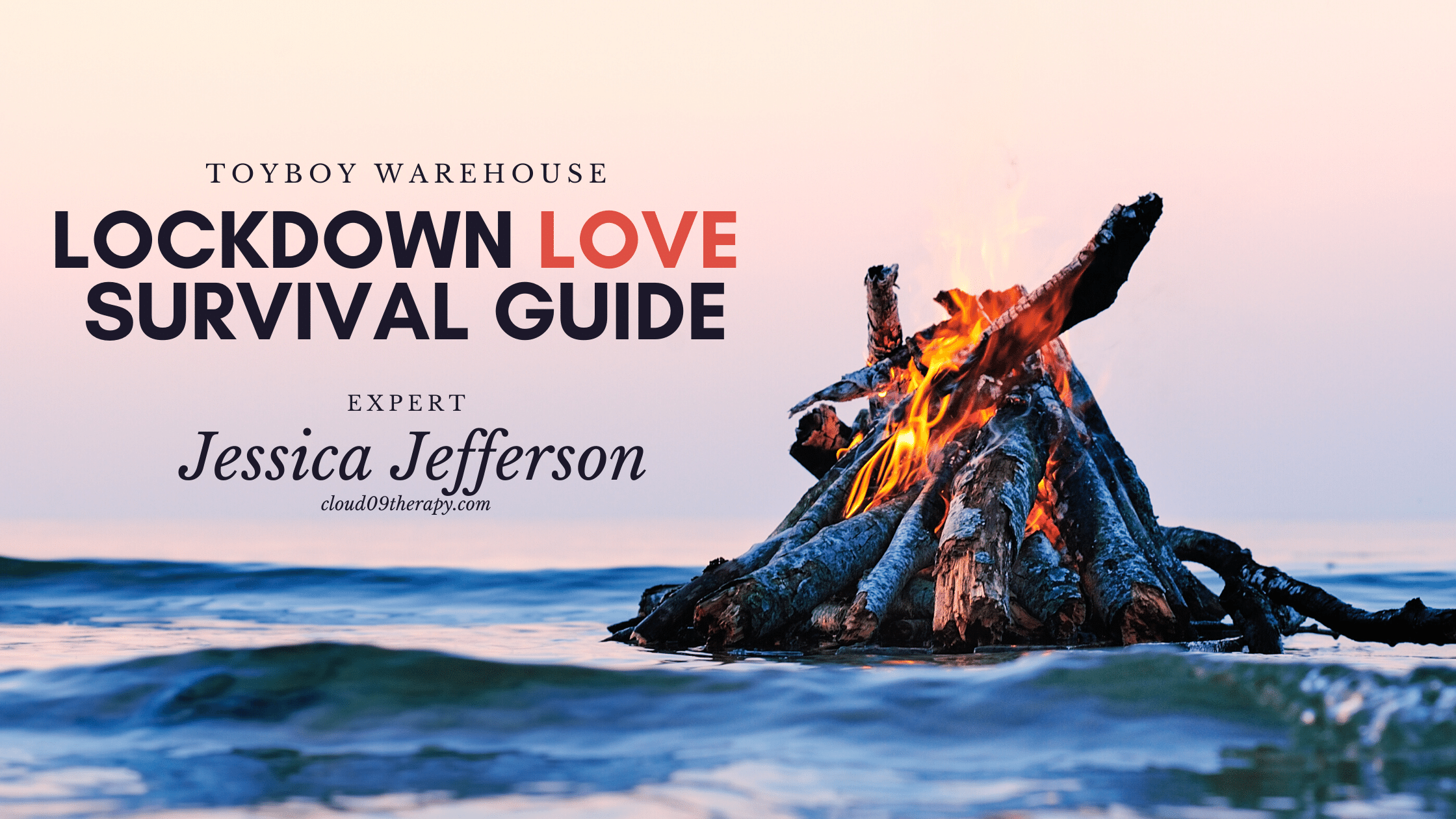 Lockdown Love Survival Guide – Expert: Jessica Jefferson